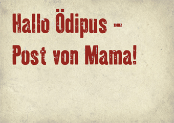 11867-Hallo Ödipus - Post von Mama